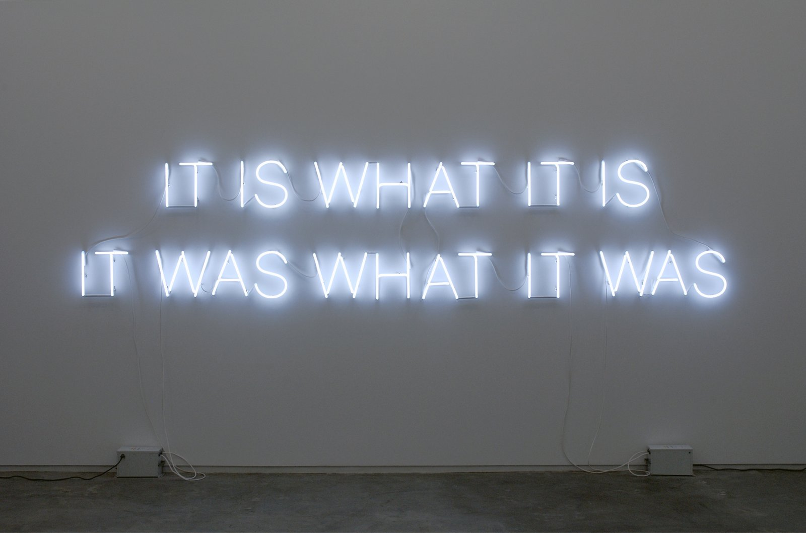Ron Terada, It Is What It Is, It Was What It Was, 2008, 15mm white neon, dimensions variable