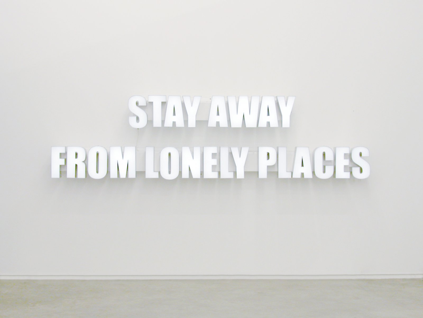 Ron Terada, Stay Away from Lonely Places, 2005, white neon, plexiglas, brushed aluminum, steel, dimensions variable